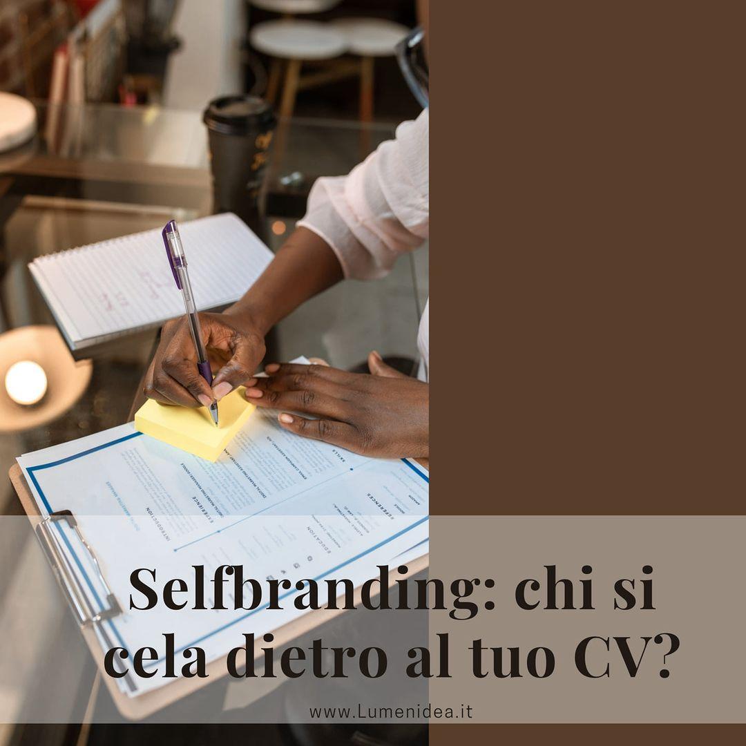 Self Branding: chi si cela dietro al tuo Cv?